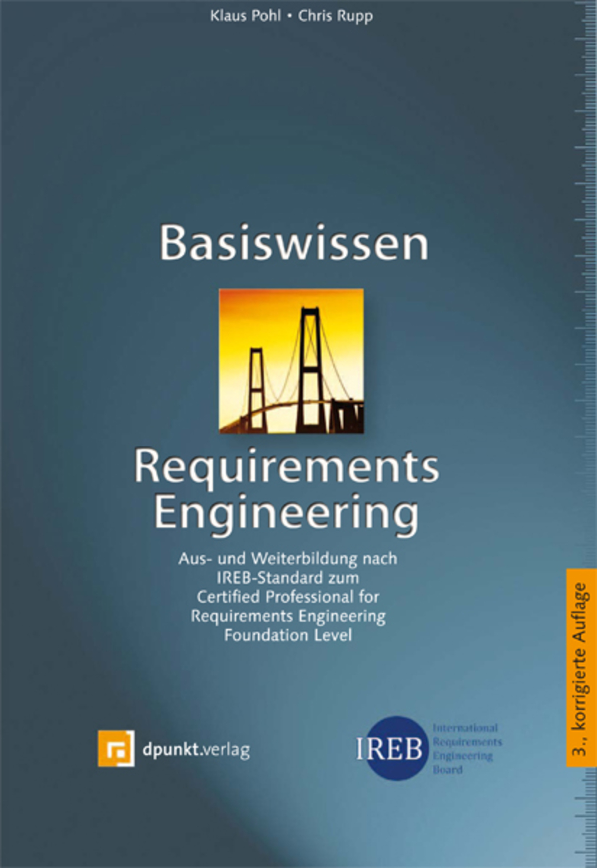 Basiswissen Requirements Engineering (iSQI-Reihe)