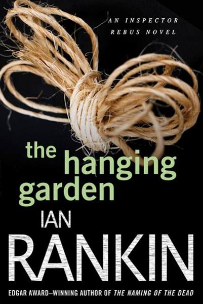 The Hanging Garden By: Ian Rankin