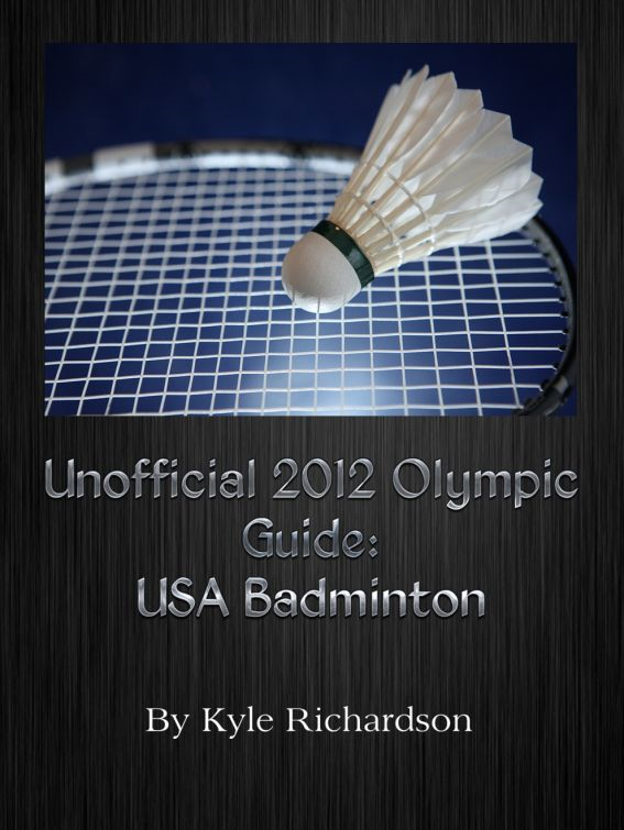 Unofficial 2012 Olympic Guides: USA Badminton