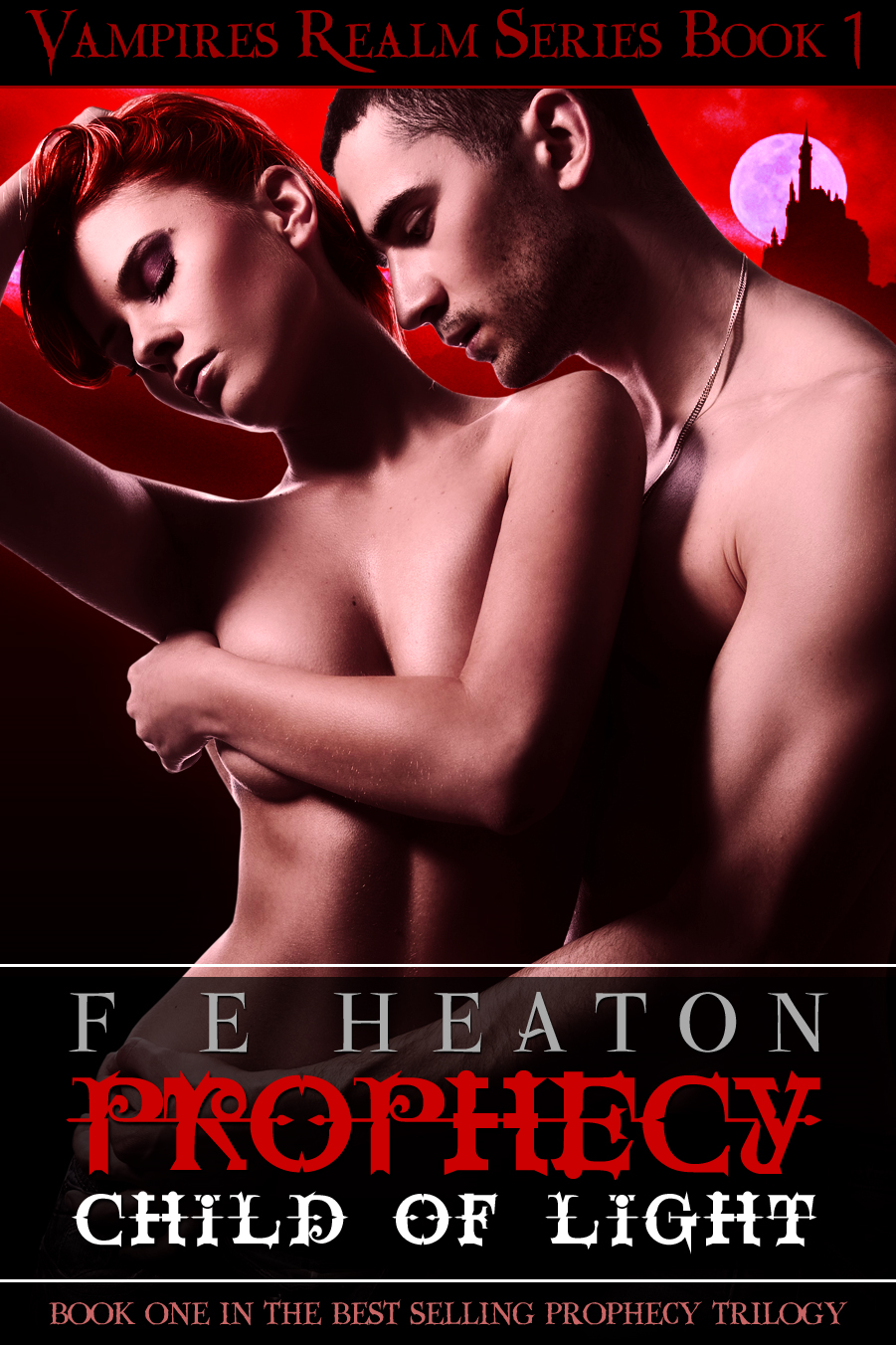 Prophecy: Child of Light (Vampires Realm Romance Series #1) By: F E Heaton