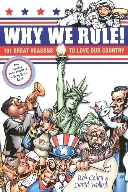 Why We Rule!: 101 Great Reasons to Love Our Country