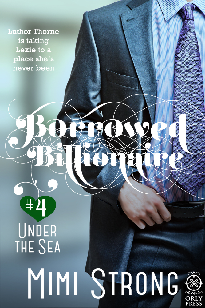 Borrowed Billionaire #4 Under the Sea (Erotic Romance)