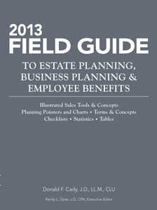 2013 Field Guide to Estate Planning, Business Planning & Employee Benefits