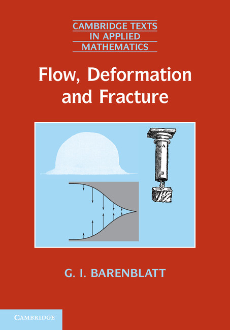 Flow,  Deformation and Fracture Lectures on Fluid Mechanics and the Mechanics of Deformable Solids for Mathematicians and Physicists
