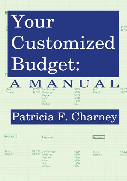 Your Customized Budget By: Patricia Charney