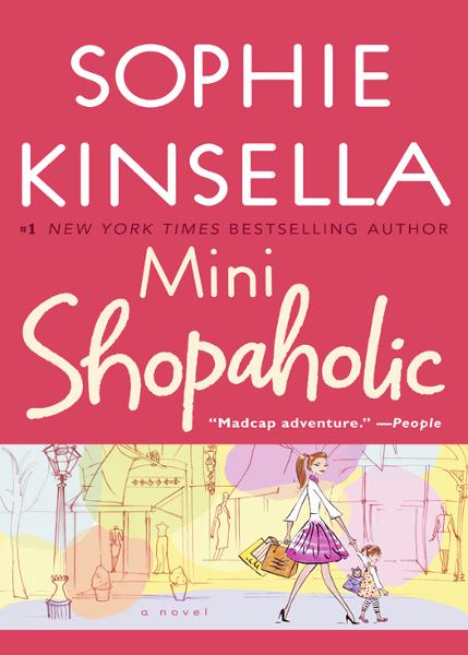 Mini Shopaholic By: Sophie Kinsella