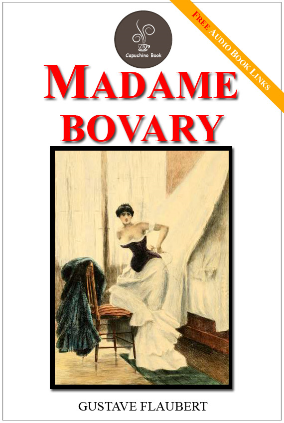 Madame Bovary - (FREE Audiobook Included!) By: Gustave Flaubert