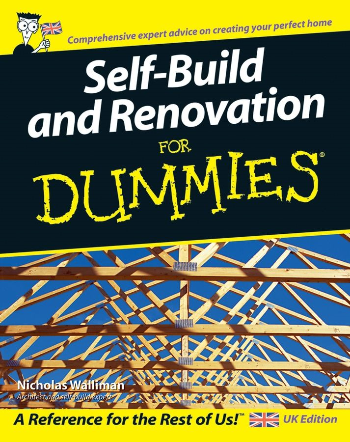 Self Build and Renovation For Dummies By: Nicholas Walliman