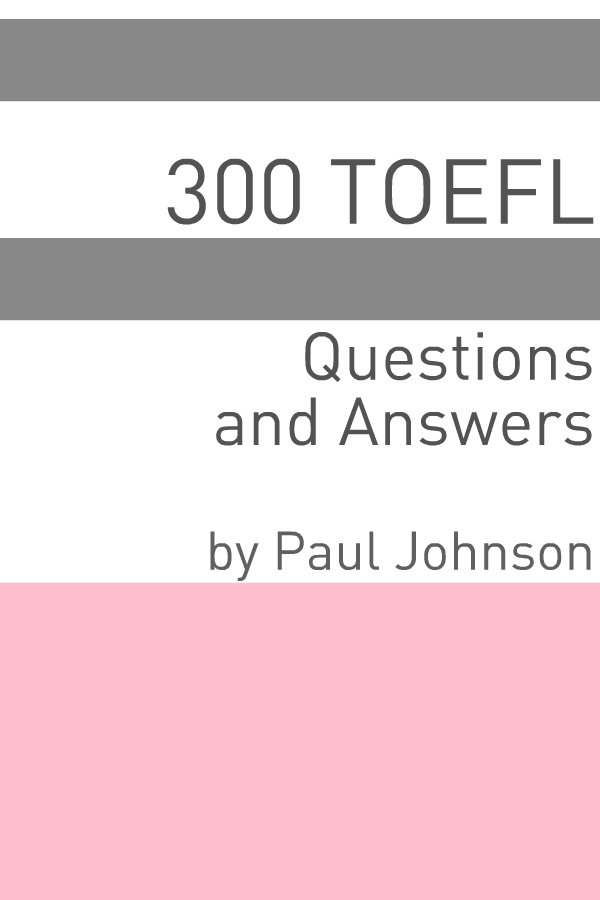 300 TOEFL Questions and Answers