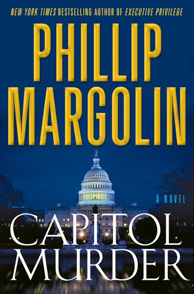 Capitol Murder By: Phillip Margolin