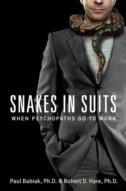 Snakes in Suits By: Paul Babiak,Robert D. Hare