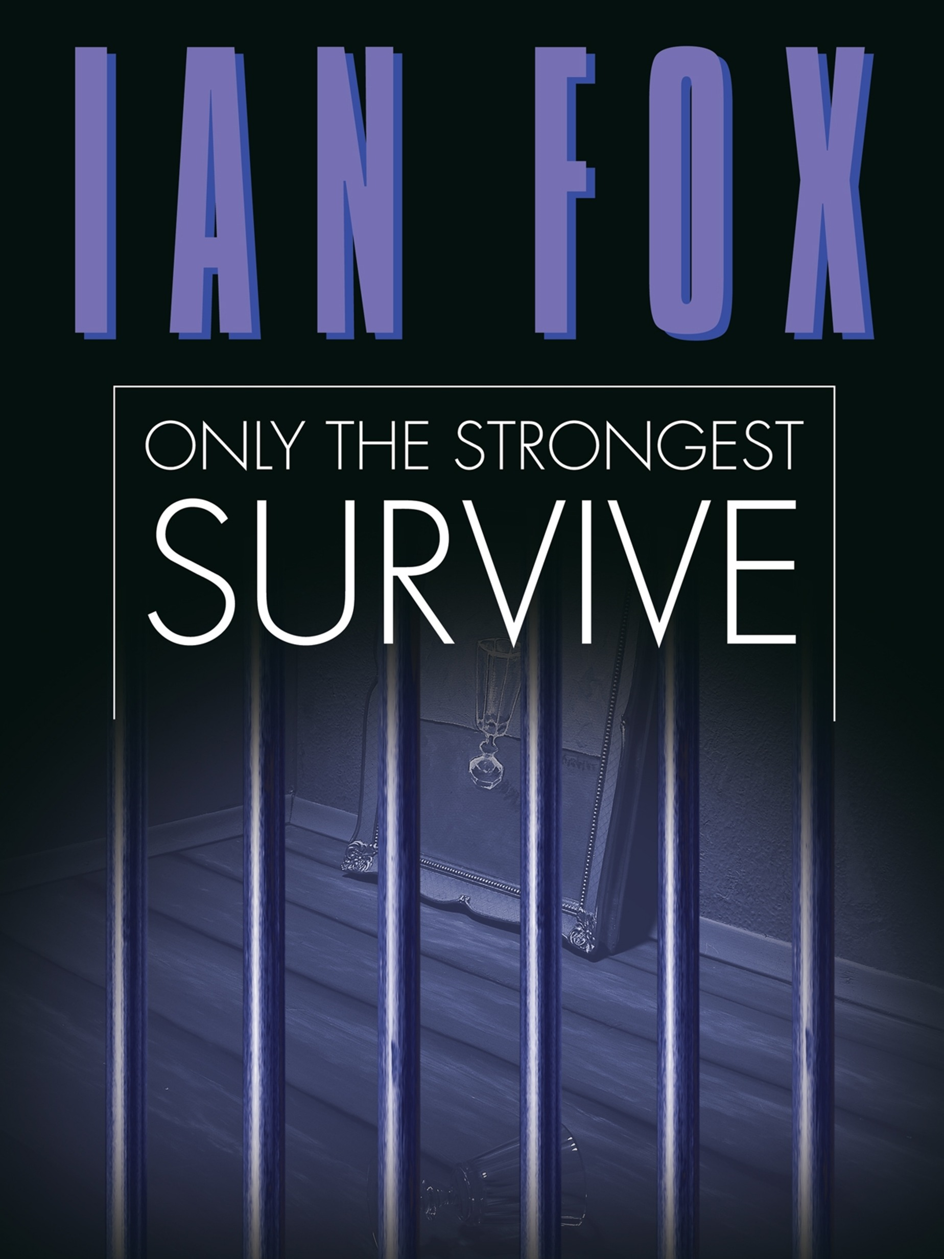 Only the Strongest Survive By: Ian Fox