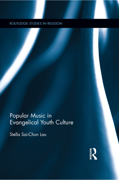 Popular Music in Evangelical Youth Culture By: Stella Lau