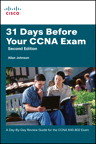 31 Days Before Your CCNA Exam: A day-by-day review guide for the CCNA 640-802 exam By: Allan Johnson