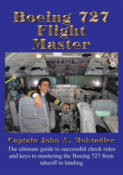 Boeing 727 Flight Master By: Captain John A. Moktadier