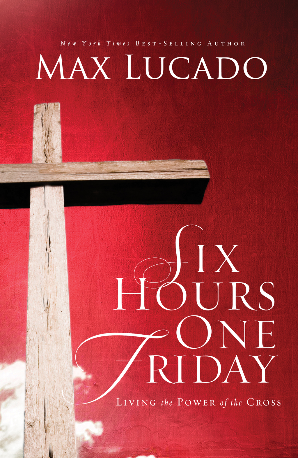 Six Hours One Friday By: Max Lucado