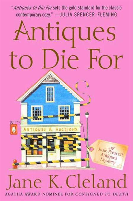 Antiques to Die For By: Jane K. Cleland