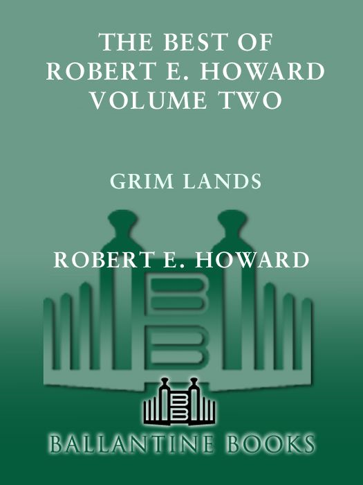 The Best of Robert E. Howard    Volume 2 By: Robert E. Howard