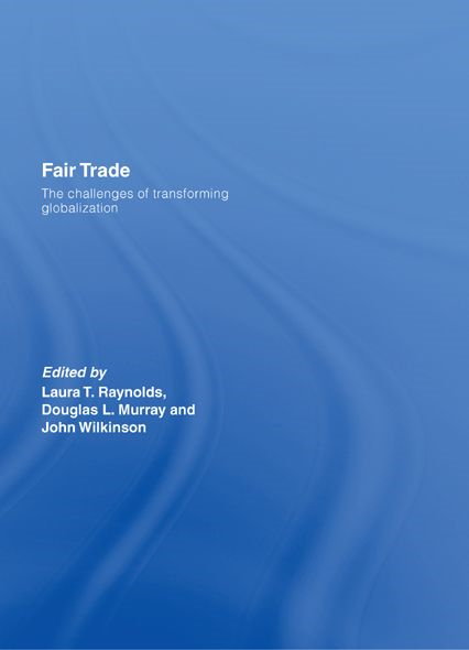 Fair Trade The Challenges of Transforming Globalization