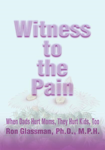 Witness to the Pain By: Ron Glassman