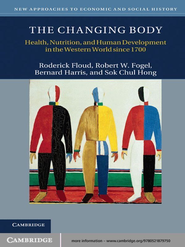The Changing Body By: Bernard Harris,Robert W. Fogel,Roderick Floud,Sok Chul Hong