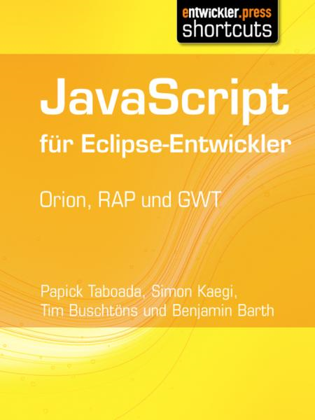 JavaScript für Eclipse-Entwickler: Orion, RAP und GWT