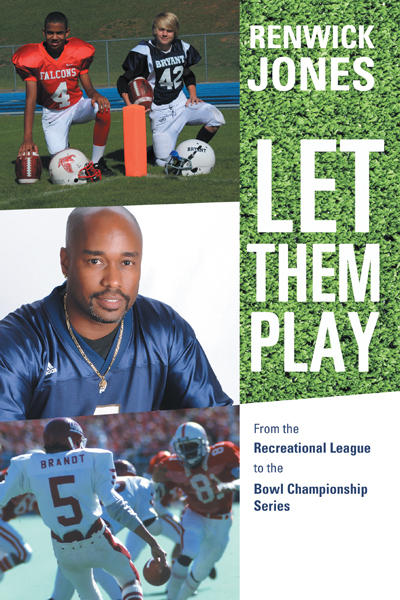 Let Them Play By: Renwick Jones