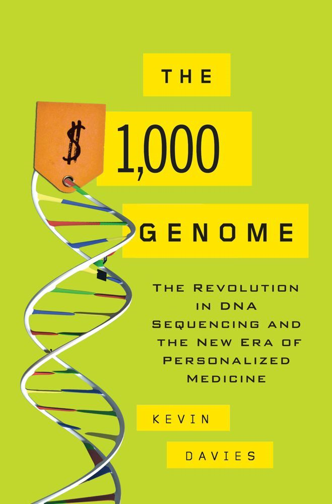 The $1,000 Genome By: Kevin Davies