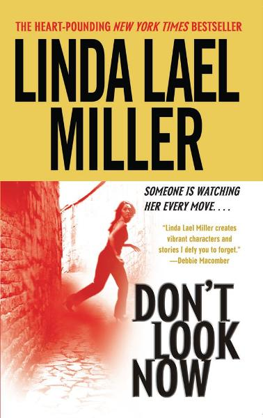 Don't Look Now By: Linda Lael Miller
