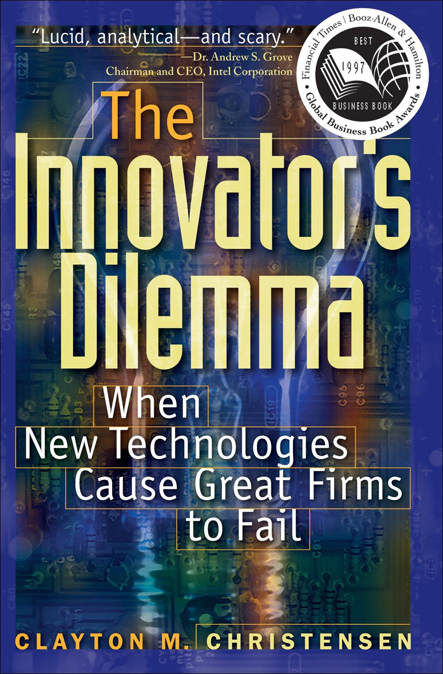The Innovator's Dilemma By: Clayton M. Christensen