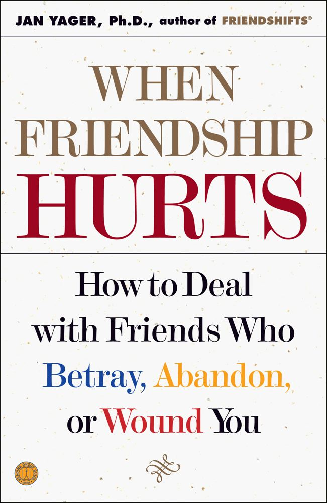 When Friendship Hurts By: Jan Yager