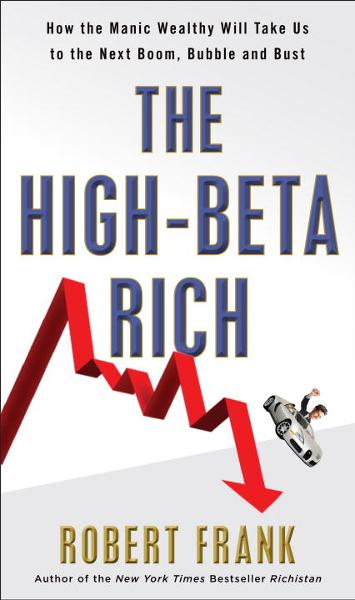 The High-Beta Rich By: Robert Frank