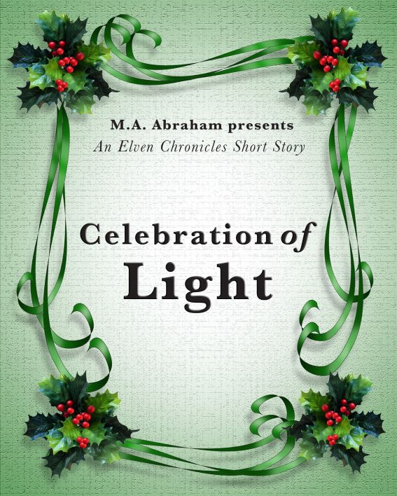 Celebration of Light By: M.A. Abraham