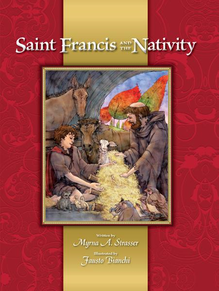 Saint Francis and the Nativity By: Myrna A.   Strasser,Fausto   Bianchi