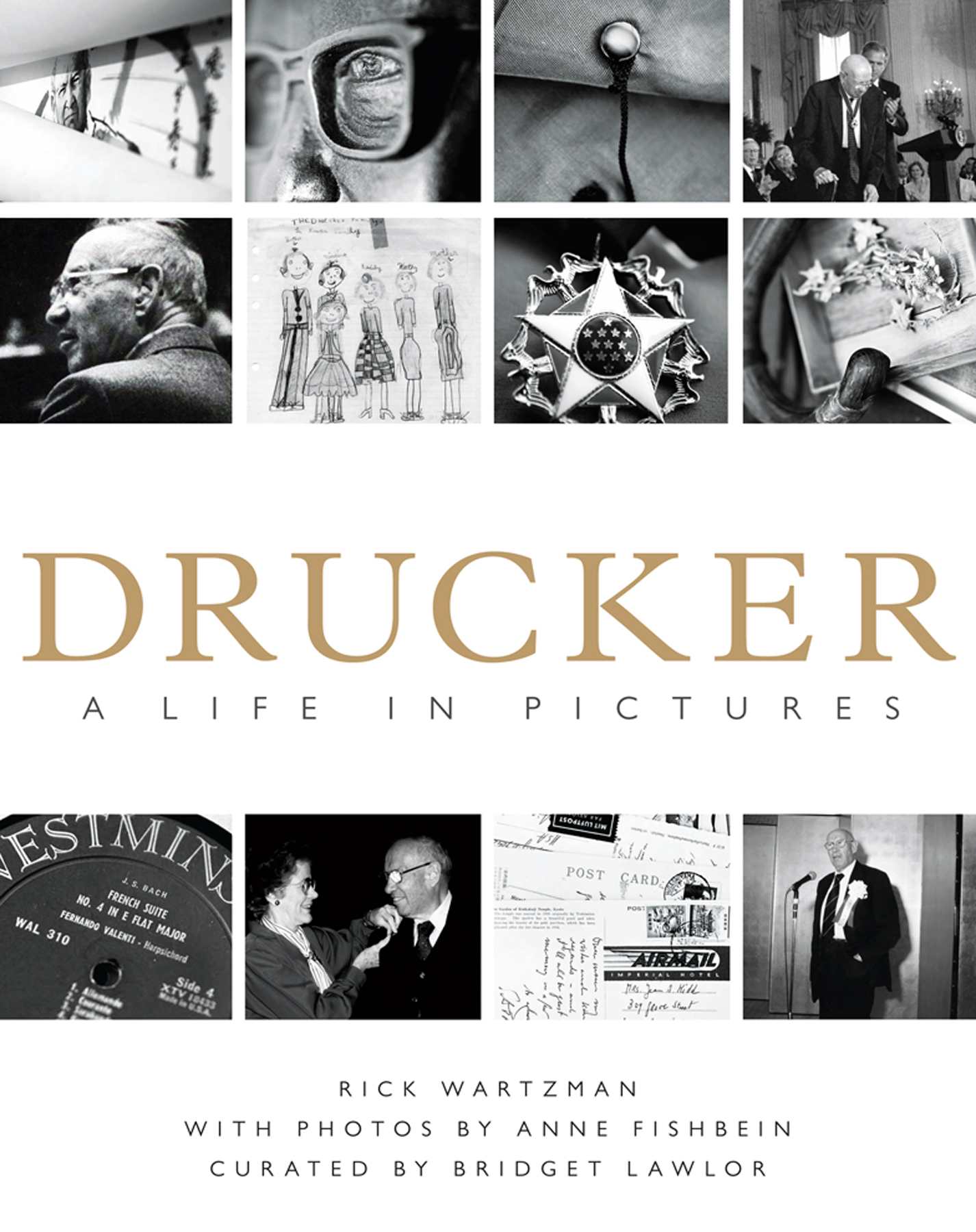 Drucker: A Life in Pictures By: Rick Wartzman