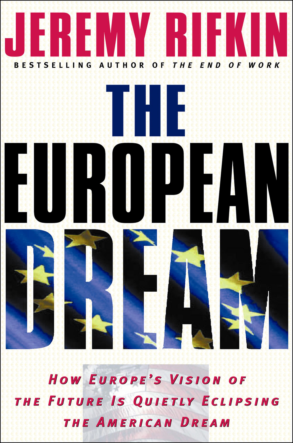The European Dream By: Jeremy Rifkin