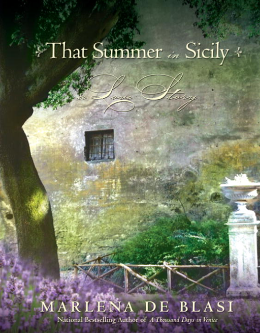 That Summer in Sicily By: Marlena de Blasi