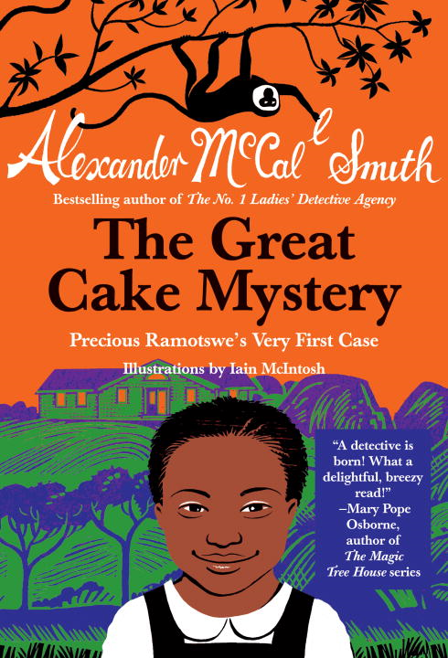 The Great Cake Mystery: Precious Ramotswe's Very First Case By: Alexander McCall Smith