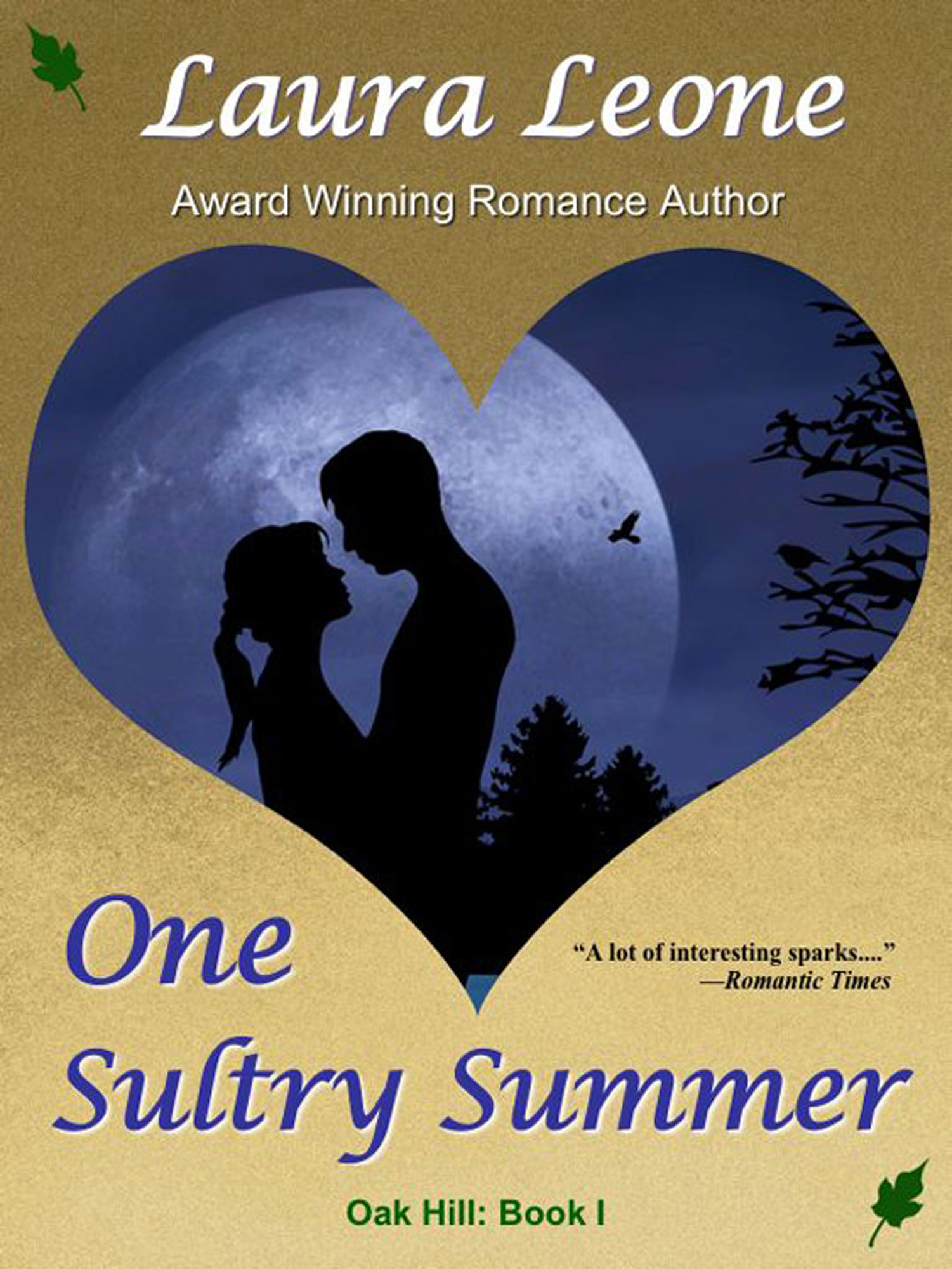 One Sultry Summer (Oak Hill: Book 1) By: Laura Leone