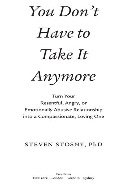 You Don't Have to Take it Anymore By: Steve Stosny