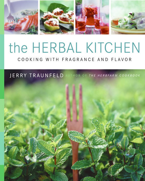 The Herbal Kitchen By: Jerry Traunfeld