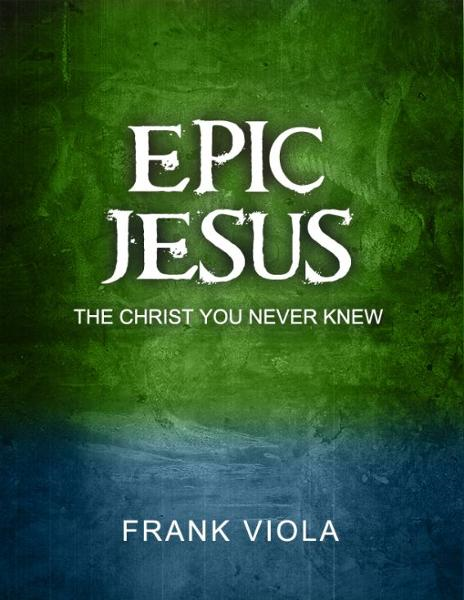 Epic Jesus: The Christ You Never Knew By: Present Testimony Ministry