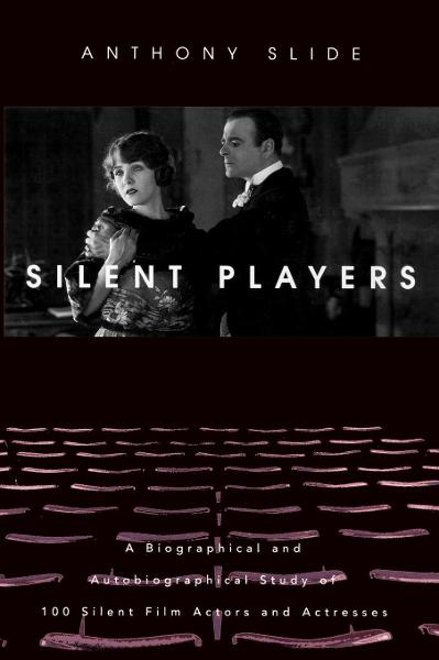 Silent Players By: Anthony Slide