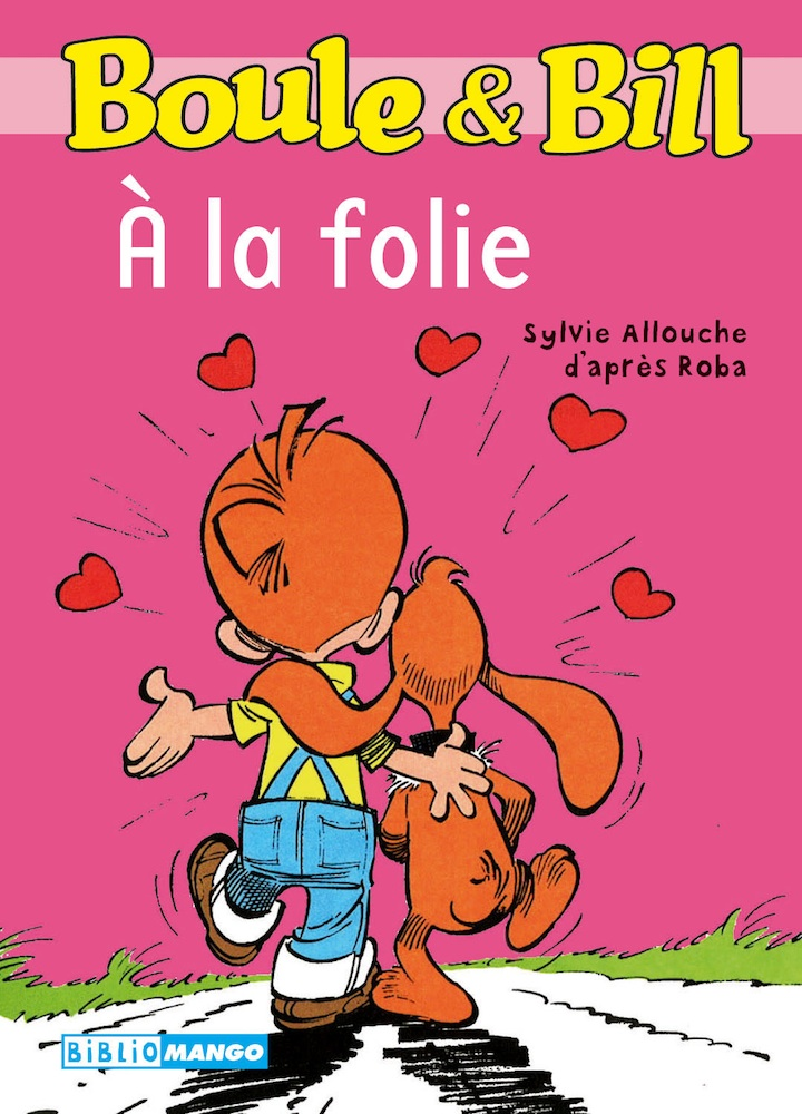 Boule et Bill - A la folie