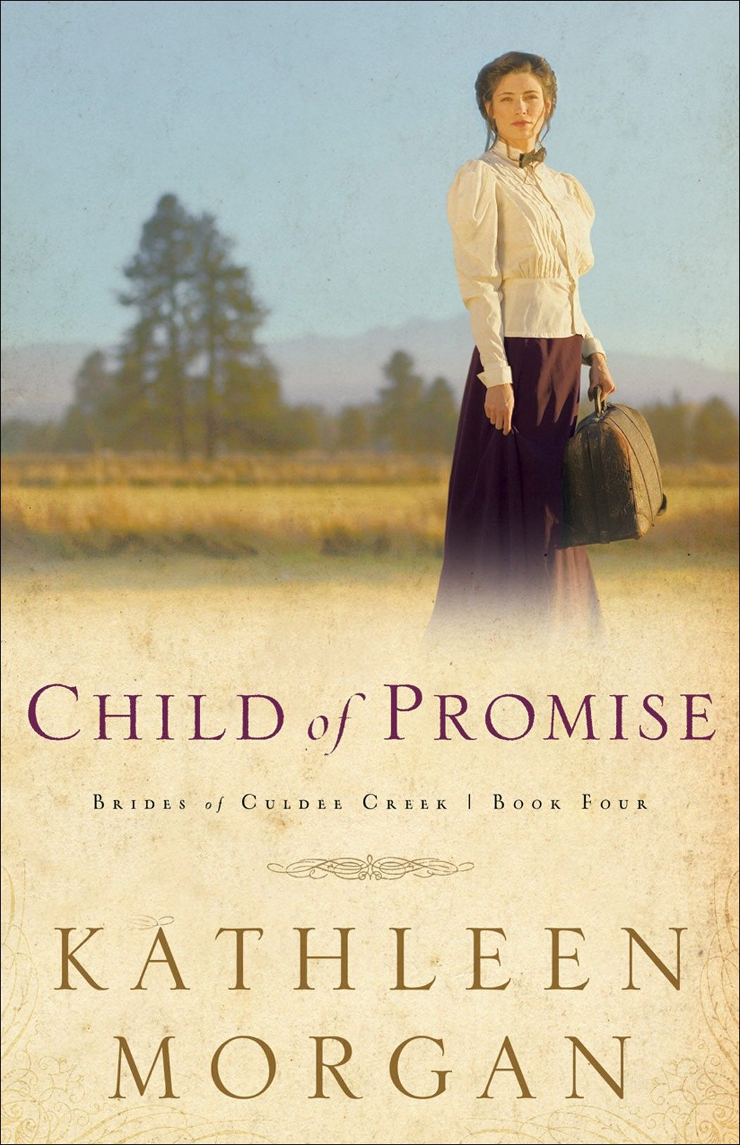 Child of Promise (Brides of Culdee Creek Book #4) By: Kathleen Morgan
