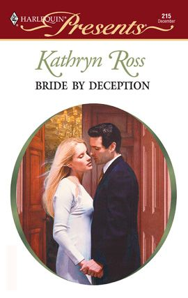Bride By Deception By: Kathryn Ross