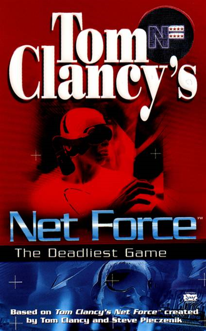 The Deadliest Game: Net Force 02 By: Steve Pieczenik,Tom Clancy