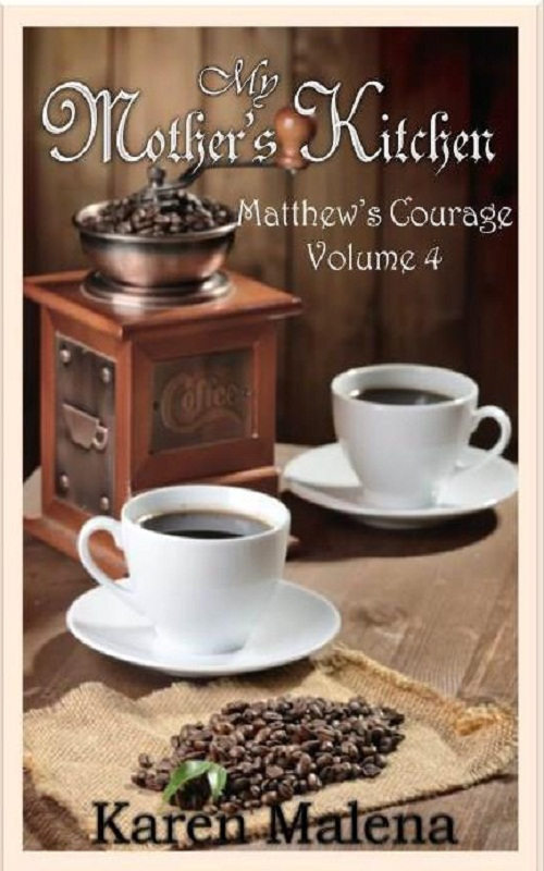My Mother's Kitchen - Volume 4 - Matthew's Courage