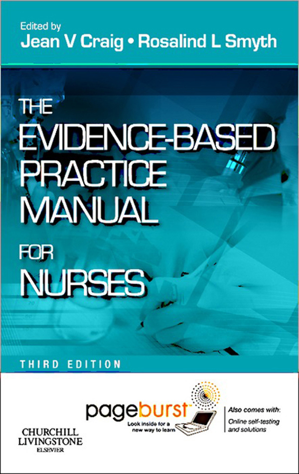 Evidence-Based Practice Manual for Nurses By: Jean V. Craig,Rosalind L. Smyth