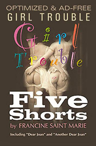 GIRL TROUBLE: Five Shorts